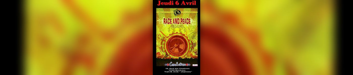 race peace en concert la casa latina jeudi 6 avril 2017 bordeaux avril 2017. Black Bedroom Furniture Sets. Home Design Ideas