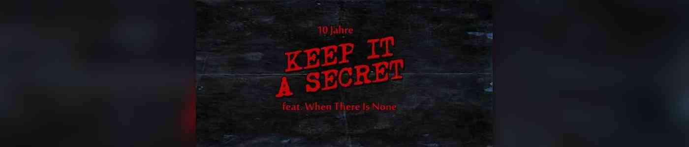 10 Jahre Keep it a Secret feat. When There Is None