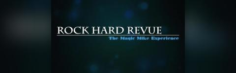 Rock Hard Revue: The Magic Mike Experience