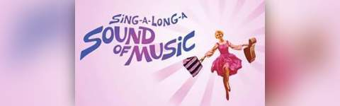 Sound of Music Sing-a-Long is Something Good