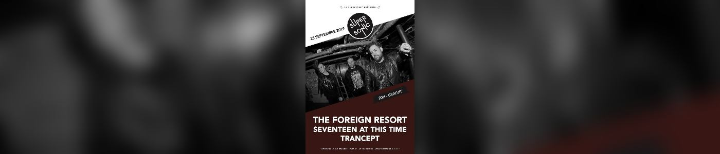 The Foreign Resort • Seventeen At This Time • Trancept