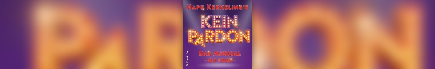 Hape Kerkelings Kein Pardon - Das Musical on Tour