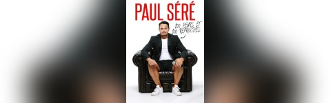 Spectacle : Paul Séré : 100 Peurs et 100 Reproches
