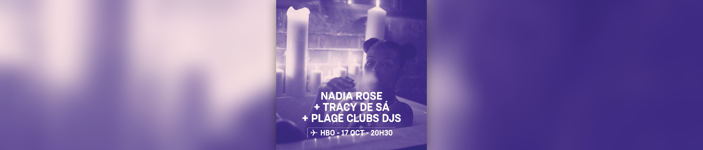 Nadia Rose · Tracy De Sá · DJs Plage Club • NJP 19