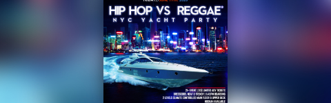 NYC Hip Hop vs. Reggae® Summer Midnight Yacht Party at Jewel