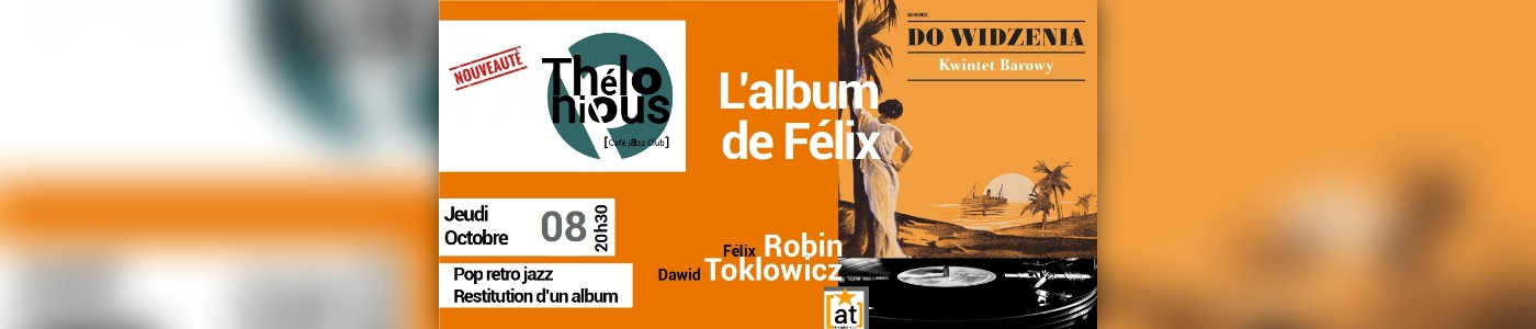 L'ALBUM DE FELIX - THELONIOUS CAFE JAZZ CLUB